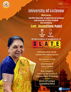 University of Lucknow welcomes Hon'ble Chancellor and Governor of Uttar Pradesh Her Excellency Smt. Anandiben Patel on the occasion of inauguration of SLATE and other portals.